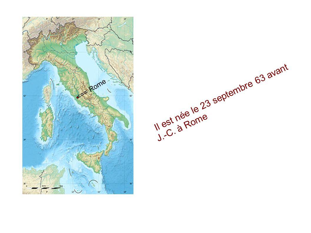Il est née le 23 septembre 63 avant J.-C. à Rome