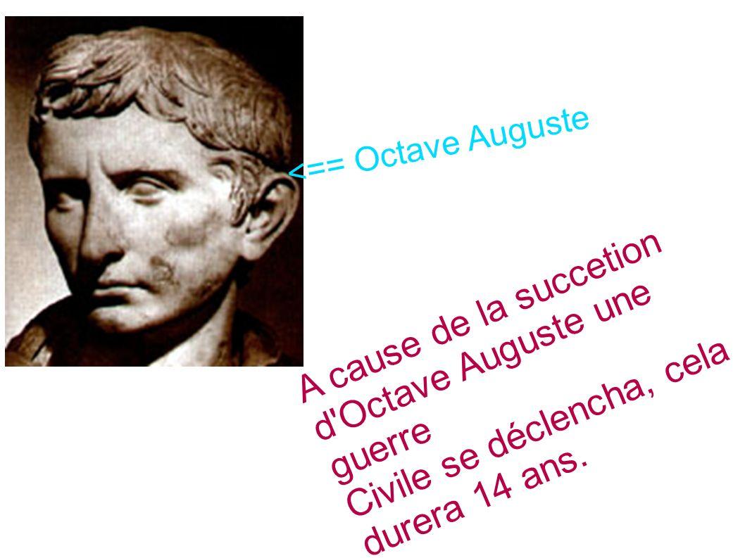 A cause de la succetion d Octave Auguste une guerre