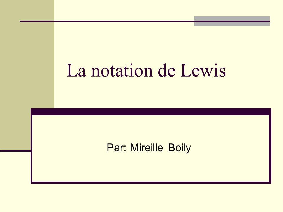 La notation de Lewis Par: Mireille Boily