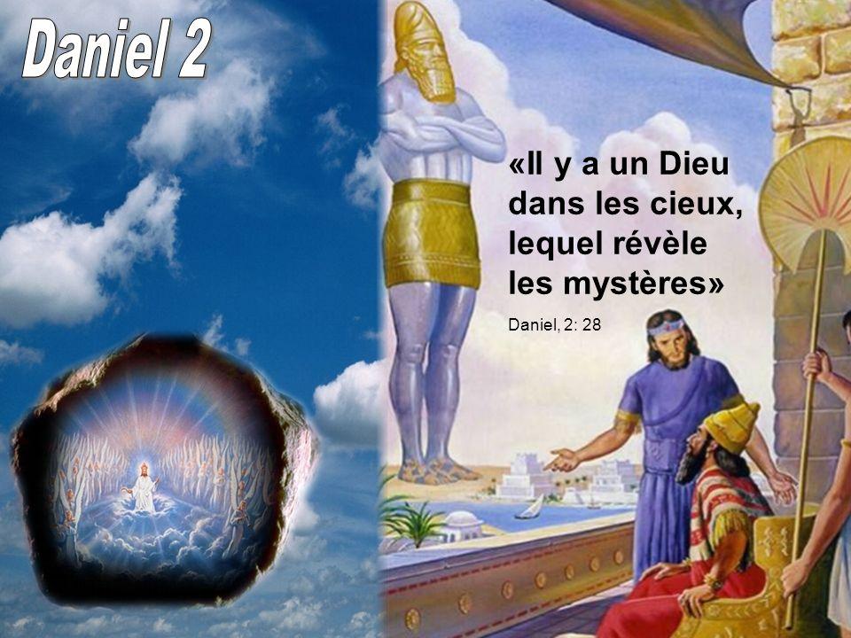 Daniel 2 «Il y a un Dieu dans les cieux, lequel révèle les mystères»