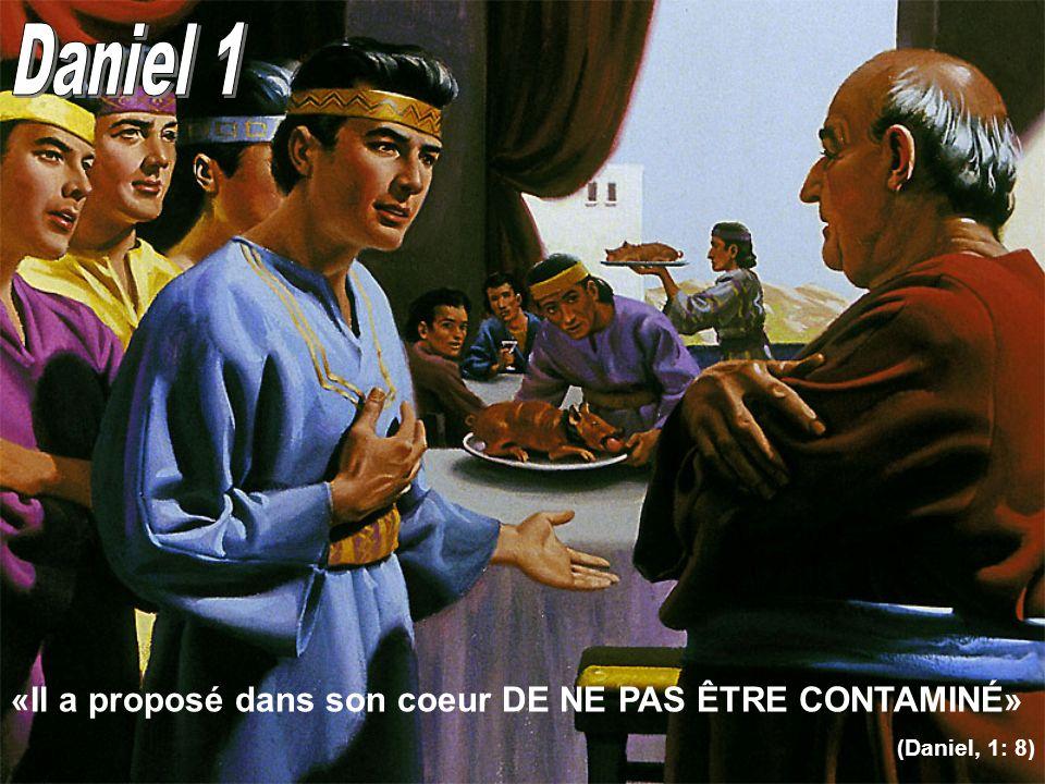 Daniel 1 «Il a proposé dans son coeur DE NE PAS ÊTRE CONTAMINÉ»