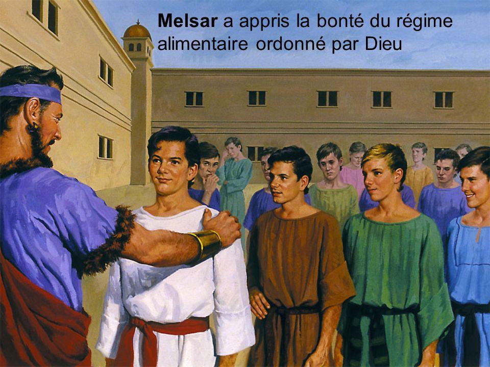 Melsar a appris la bonté du régime alimentaire ordonné par Dieu