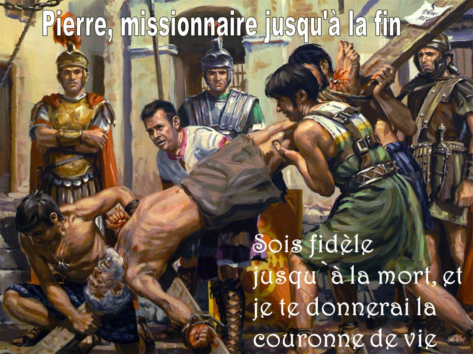 Pierre, missionnaire jusqu à la fin