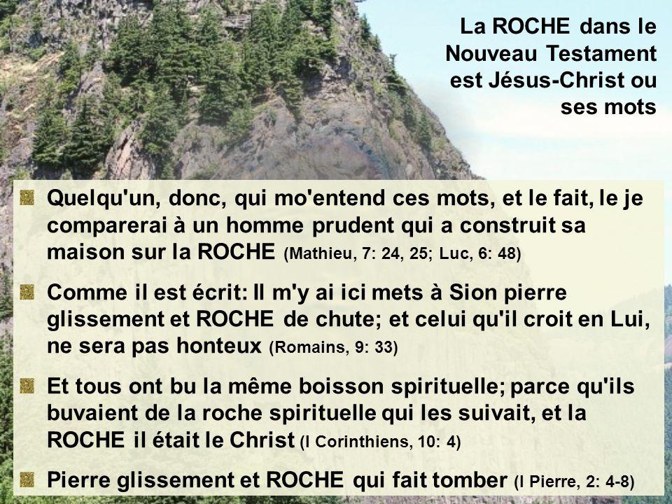 La ROCHE dans le Nouveau Testament est Jésus-Christ ou ses mots