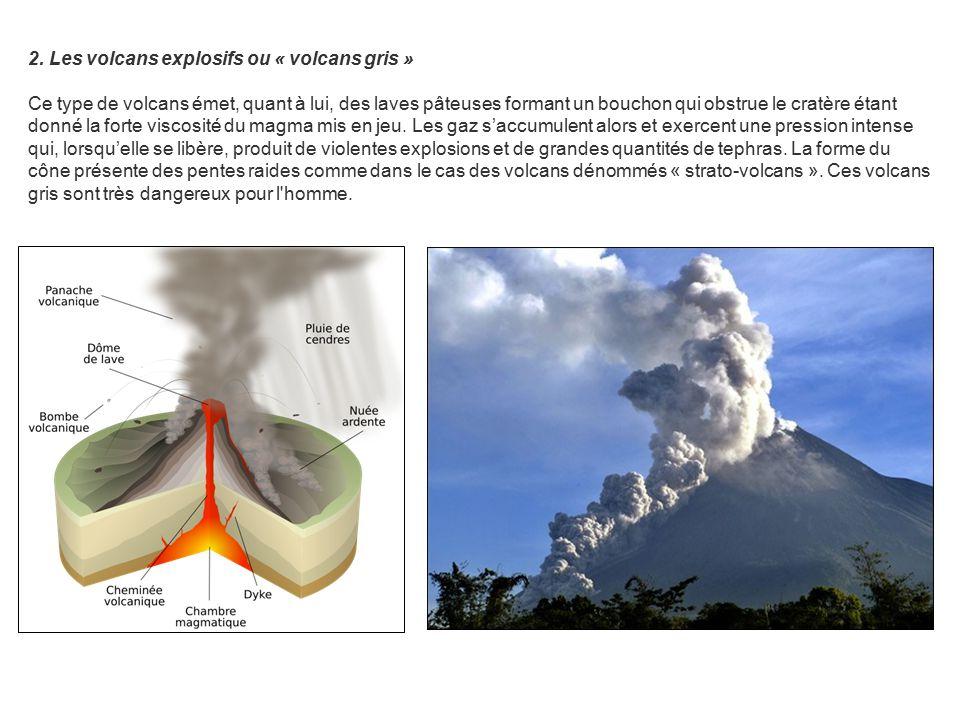 2. Les volcans explosifs ou « volcans gris »