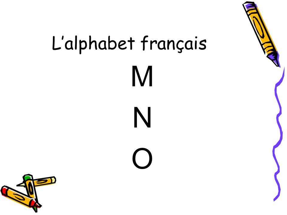 L'alphabet français M N O