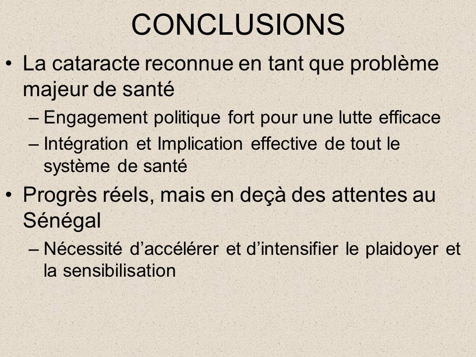 CONCLUSIONS La cataracte reconnue en tant que problème majeur de santé