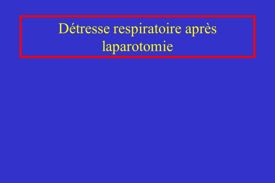 Détresse respiratoire après laparotomie