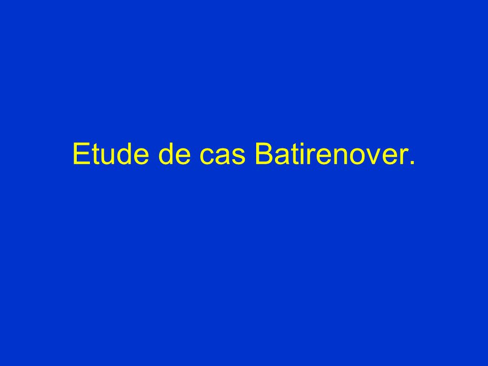 Etude de cas Batirenover.