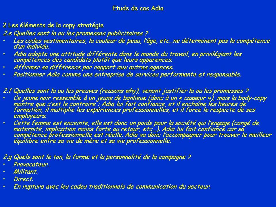 Etude de cas Adia 2 Les éléments de la copy stratégie. 2.e Quelles sont la ou les promesses publicitaires