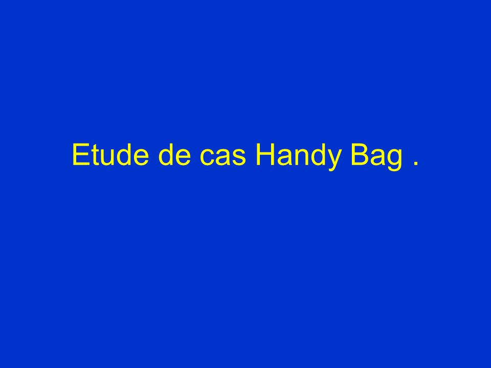 Etude de cas Handy Bag .