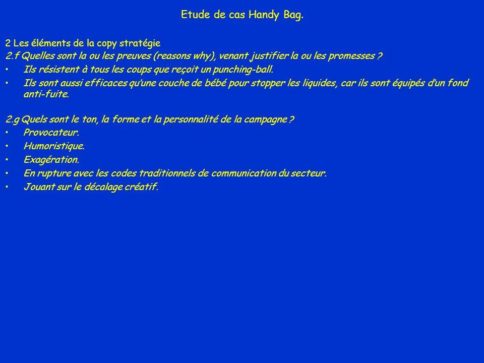 Etude de cas Handy Bag. 2 Les éléments de la copy stratégie