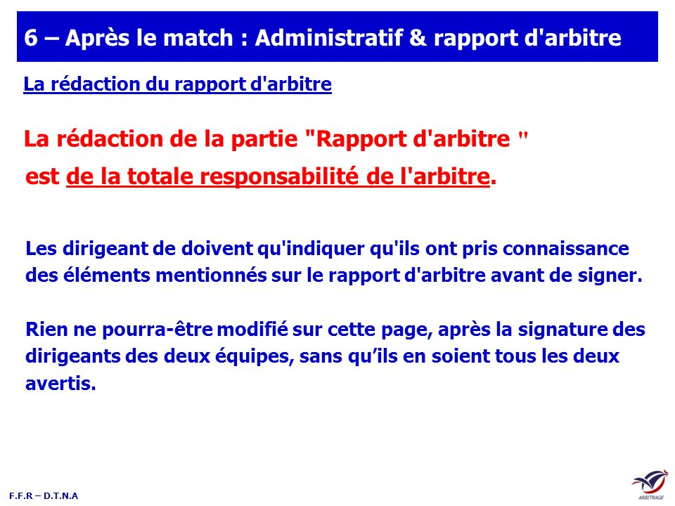 6 – Après le match : Administratif & rapport d arbitre