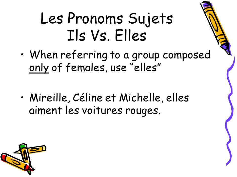 Les Pronoms Sujets Ils Vs. Elles