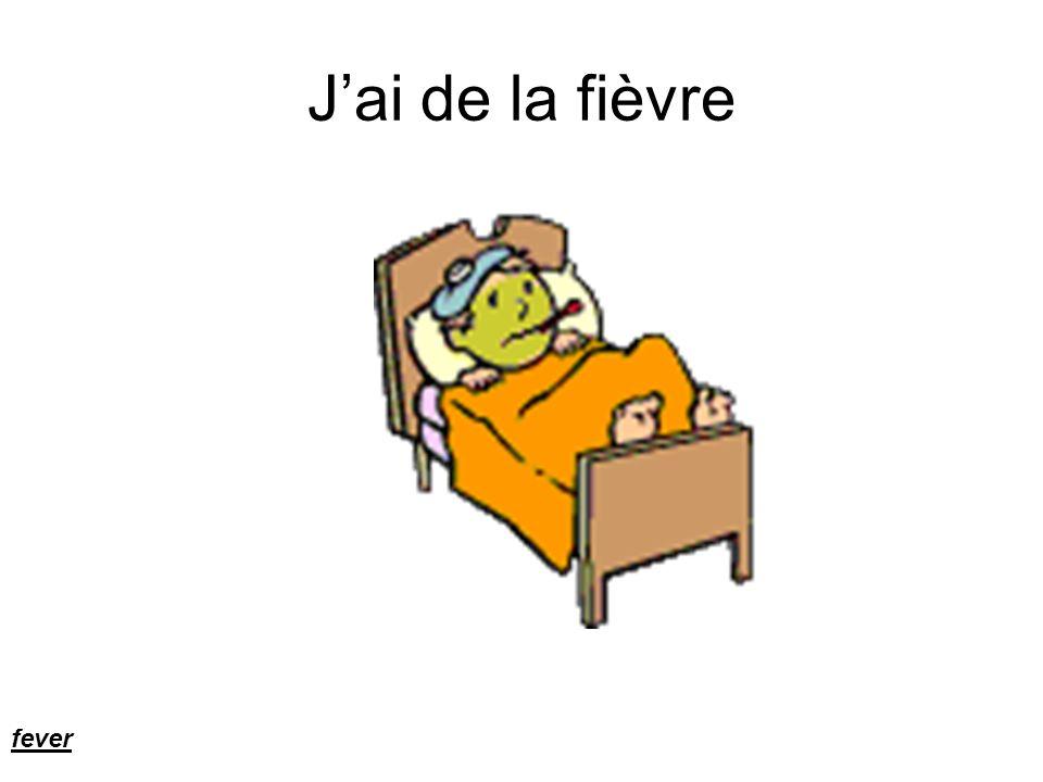 J'ai de la fièvre fever