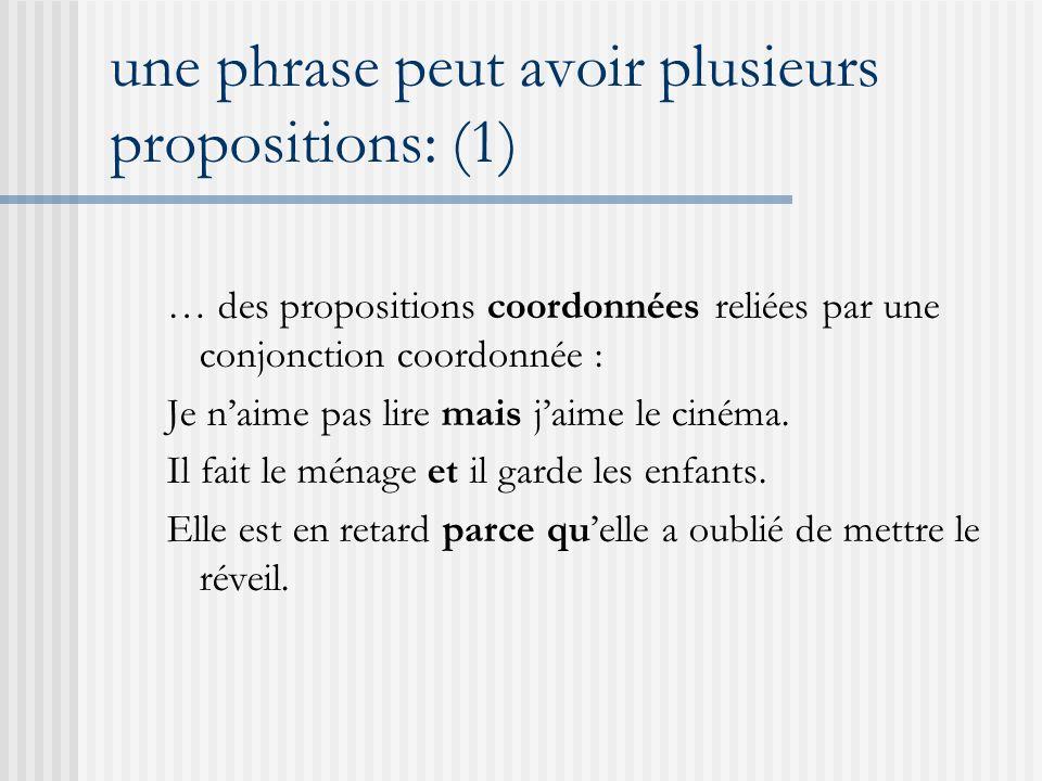une phrase peut avoir plusieurs propositions: (1)