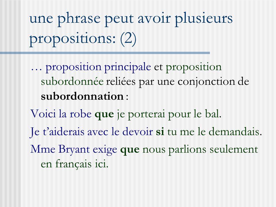 une phrase peut avoir plusieurs propositions: (2)