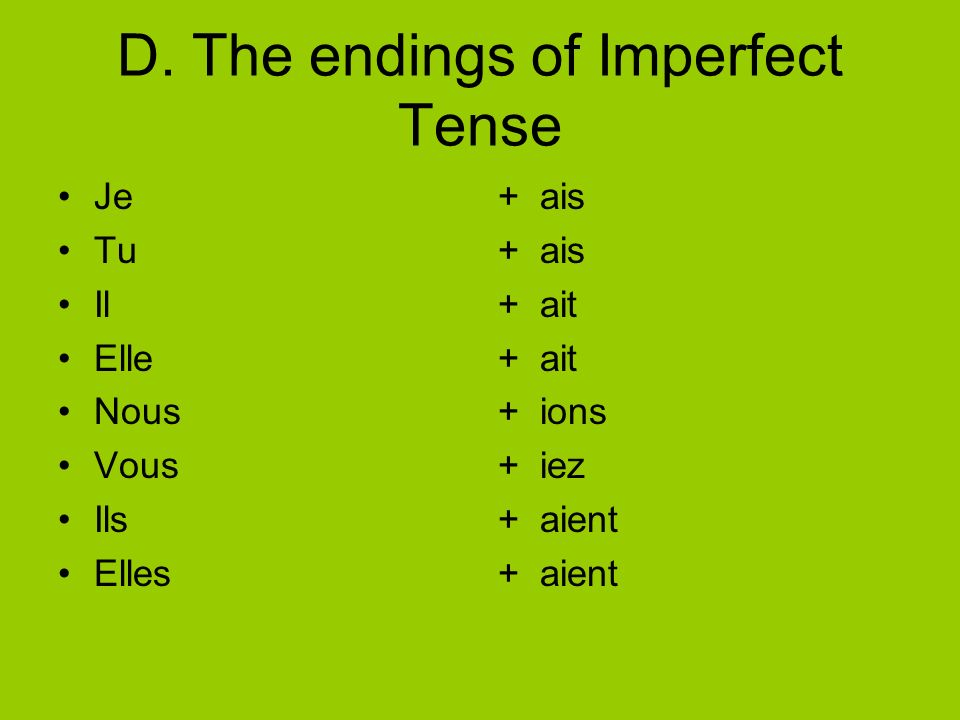 D. The endings of Imperfect Tense
