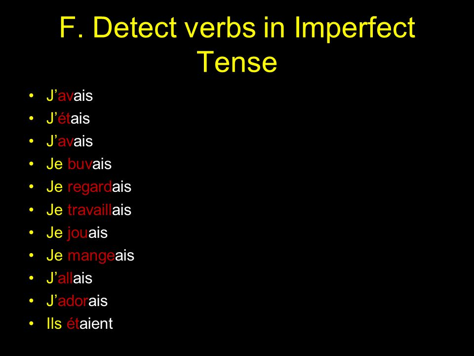 F. Detect verbs in Imperfect Tense