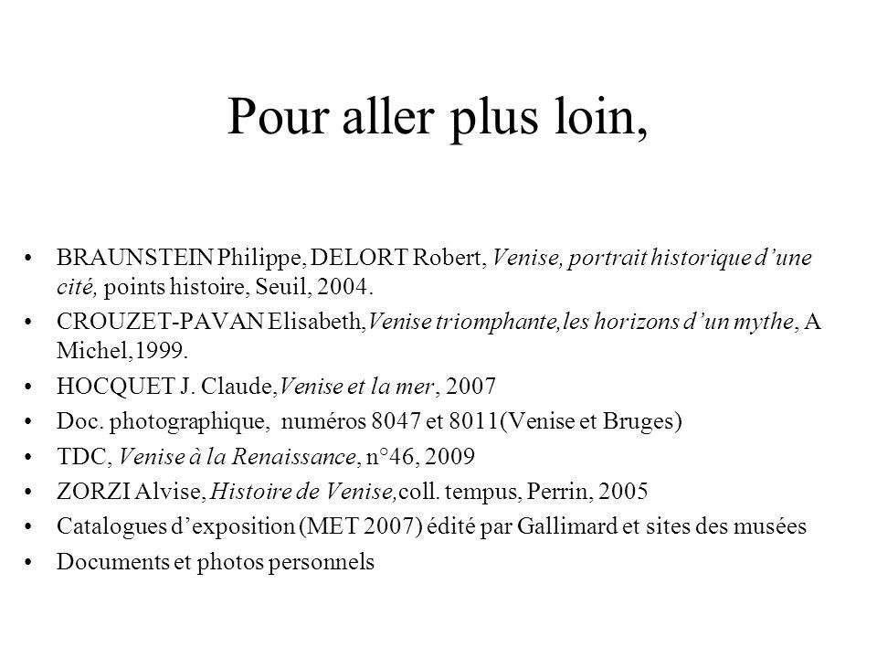 Pour aller plus loin, BRAUNSTEIN Philippe, DELORT Robert, Venise, portrait historique d'une cité, points histoire, Seuil, 2004.