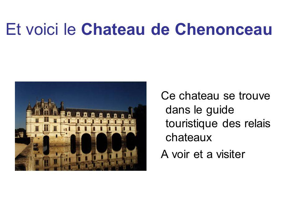 Et voici le Chateau de Chenonceau