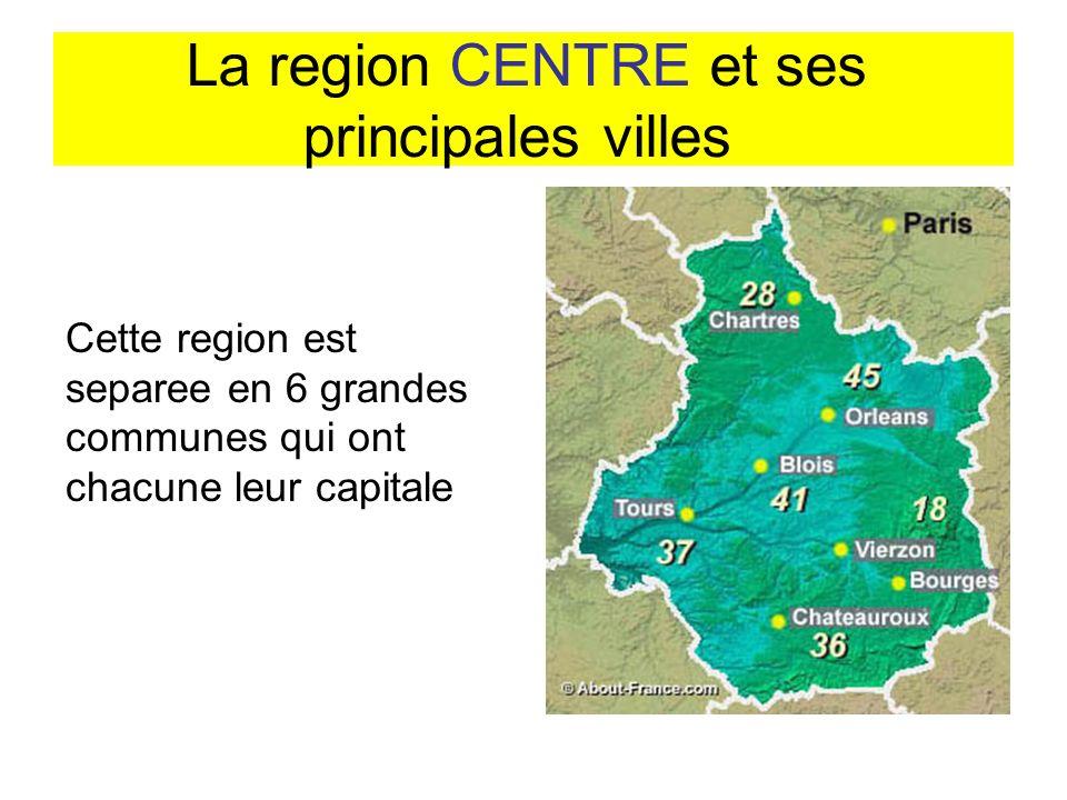 La region CENTRE et ses principales villes
