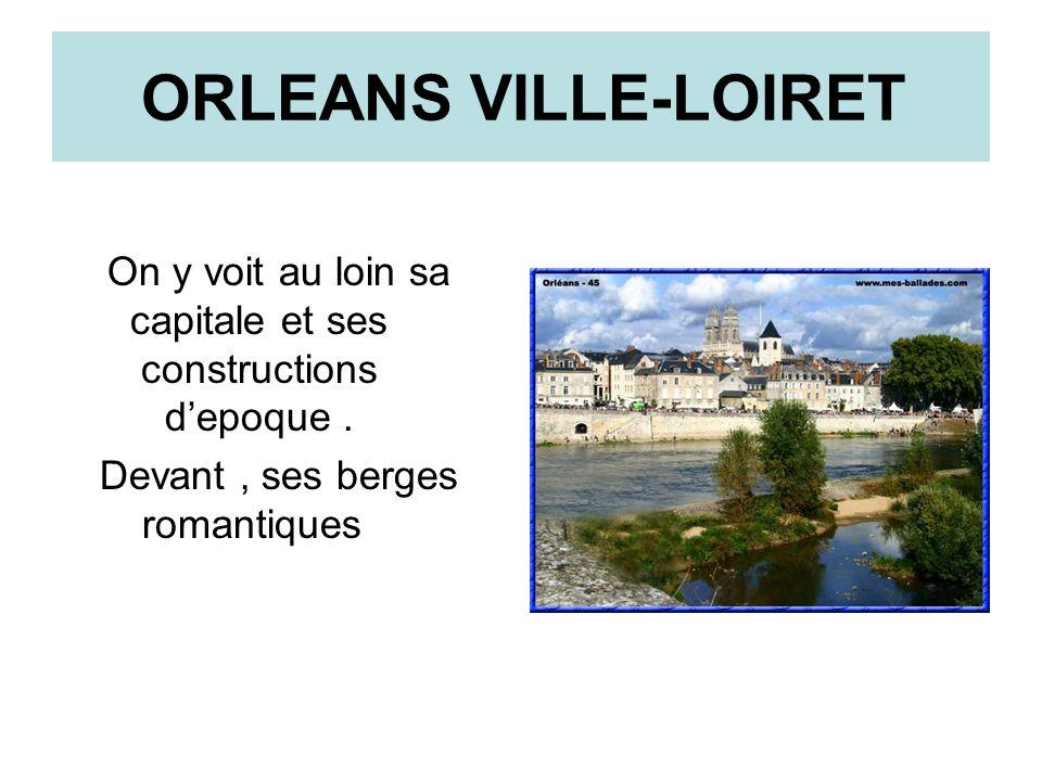 ORLEANS VILLE-LOIRET On y voit au loin sa capitale et ses constructions d'epoque .
