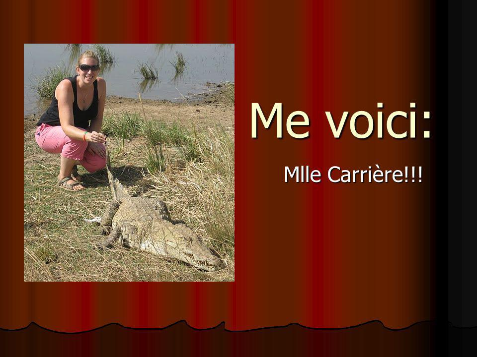Me voici: Mlle Carrière!!!