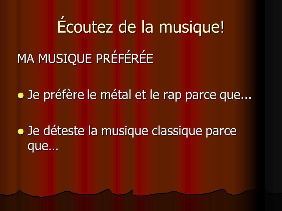 Écoutez de la musique! MA MUSIQUE PRÉFÉRÉE