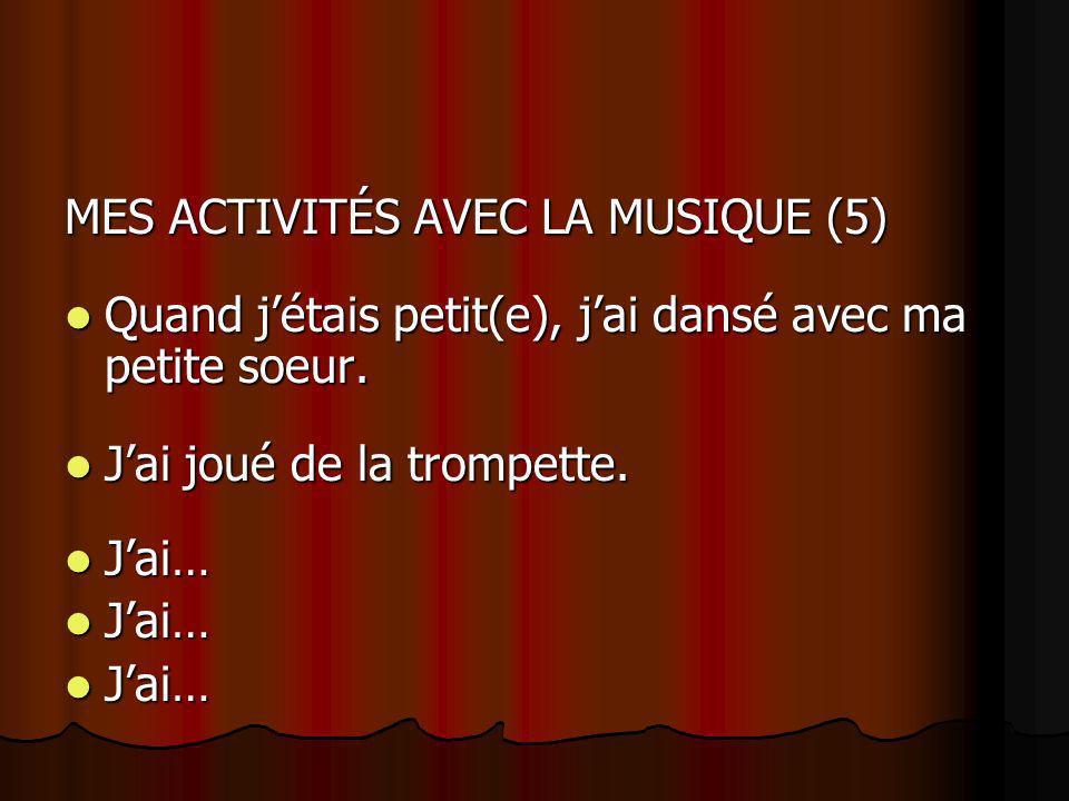 MES ACTIVITÉS AVEC LA MUSIQUE (5)
