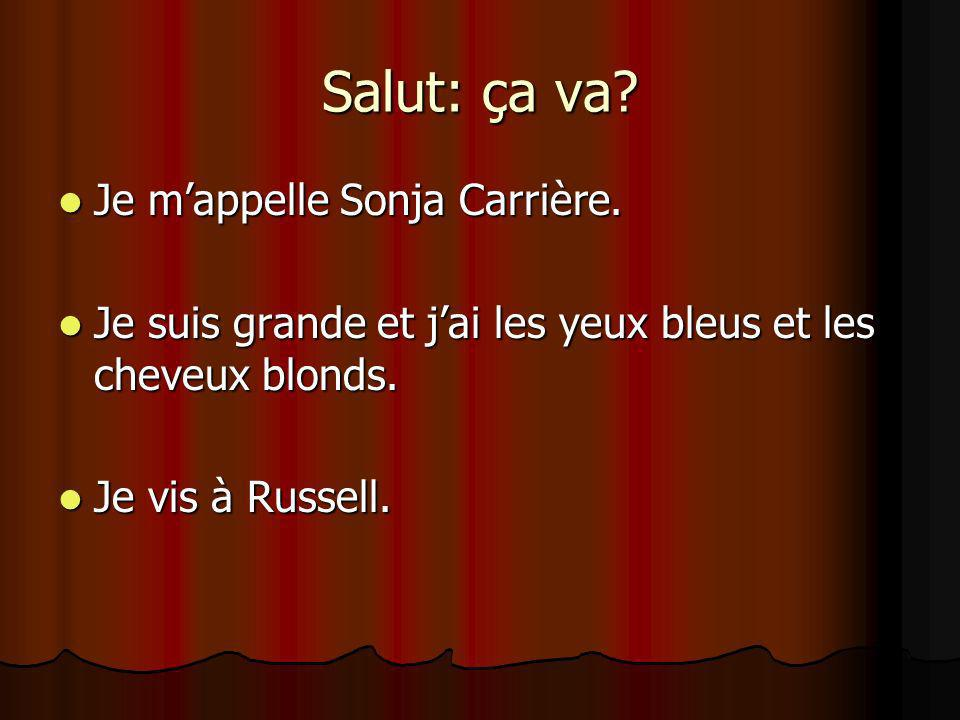 Salut: ça va Je m'appelle Sonja Carrière.