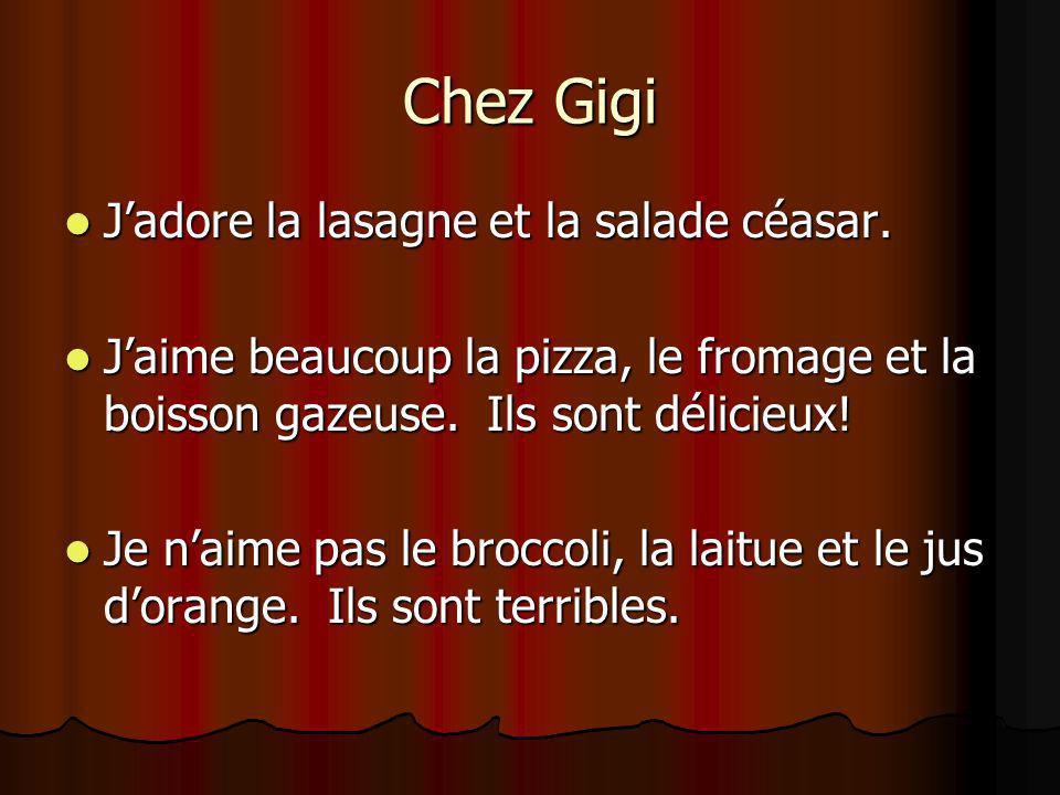Chez Gigi J'adore la lasagne et la salade céasar.
