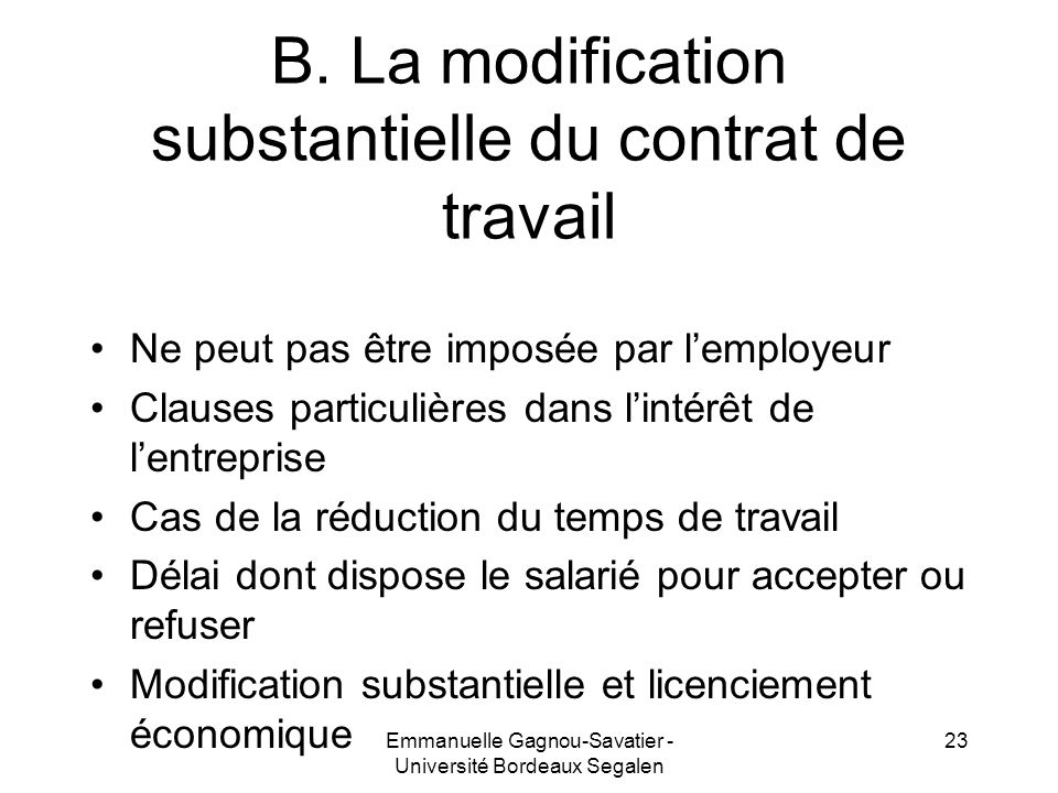 B. La modification substantielle du contrat de travail