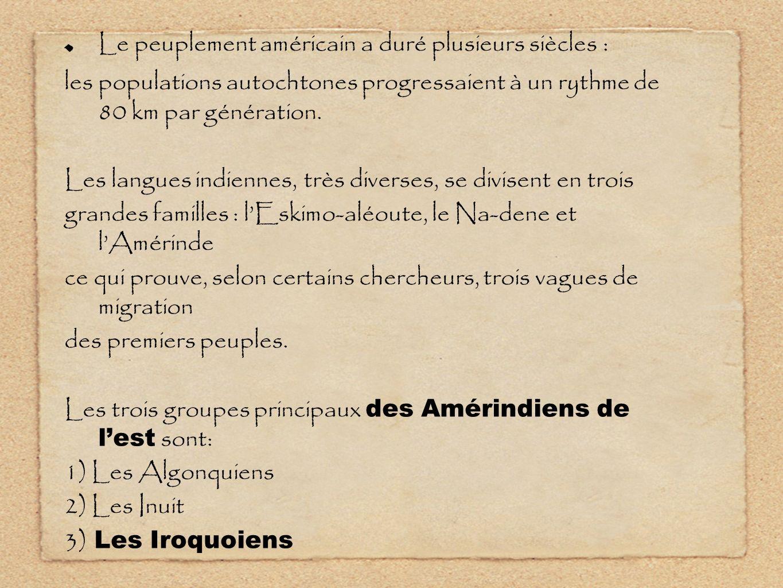 Le peuplement américain a duré plusieurs siècles :