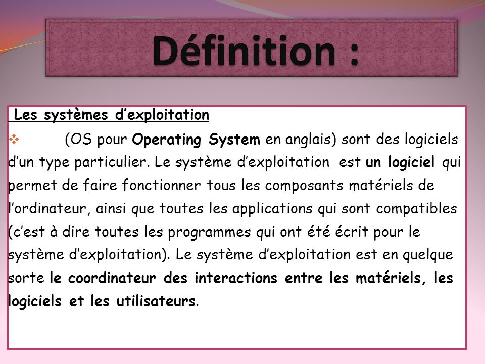 Définition : Les systèmes d'exploitation