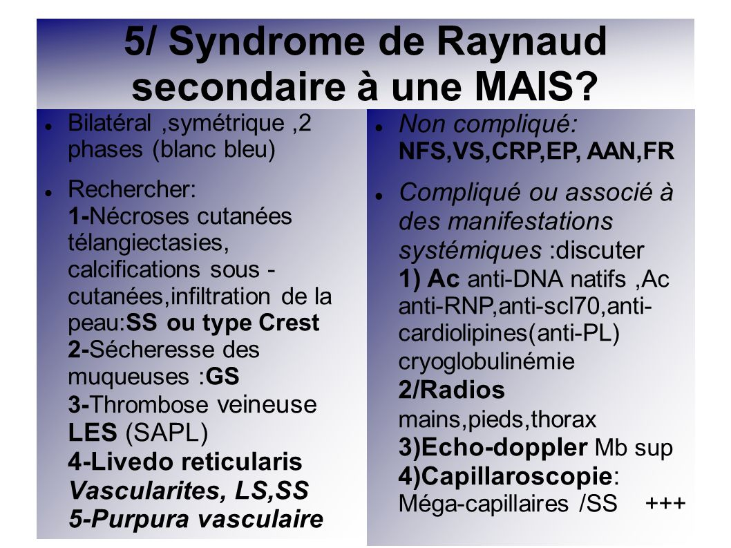 5/ Syndrome de Raynaud secondaire à une MAIS