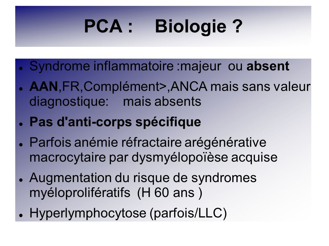 PCA : Biologie Syndrome inflammatoire :majeur ou absent