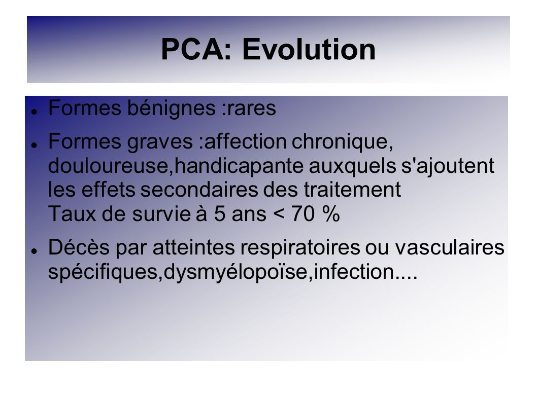 PCA: Evolution Formes bénignes :rares