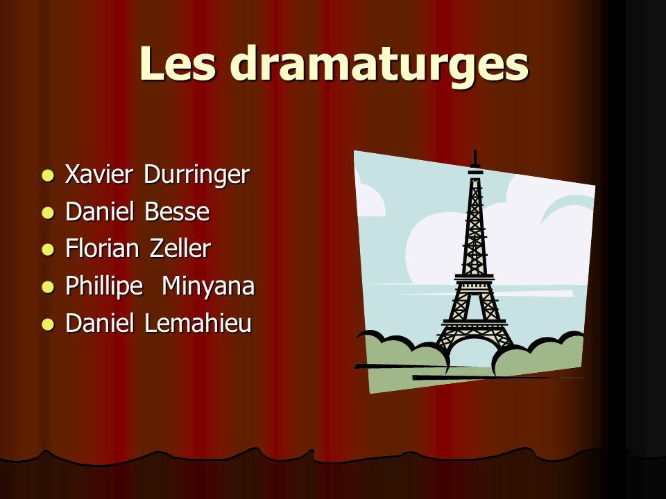 Les dramaturges Xavier Durringer Daniel Besse Florian Zeller