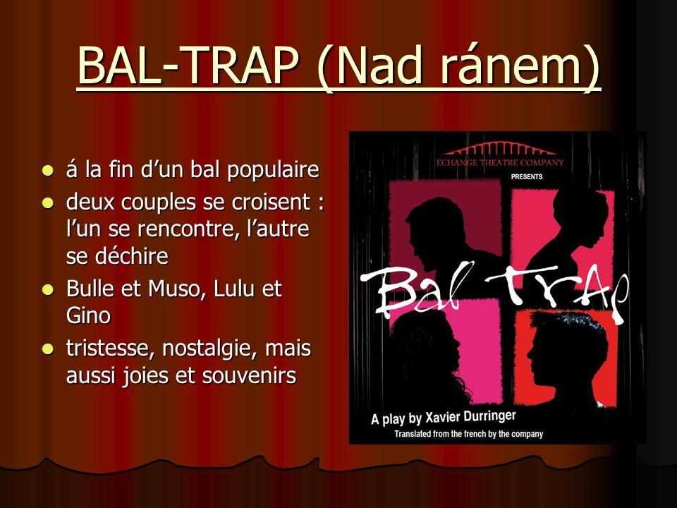 BAL-TRAP (Nad ránem) á la fin d'un bal populaire
