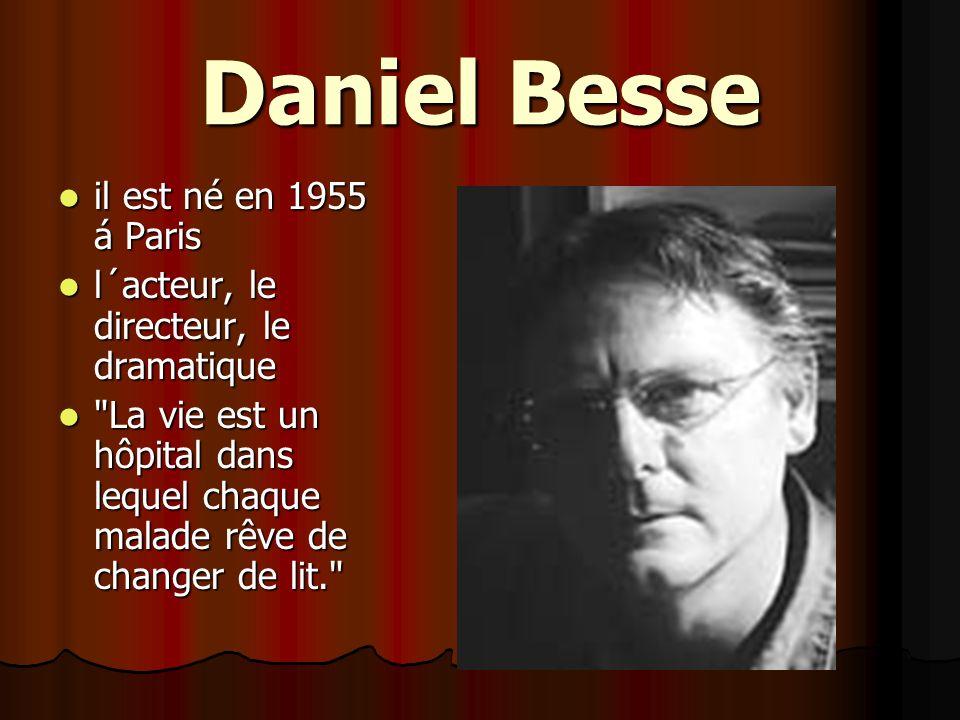 Daniel Besse il est né en 1955 á Paris