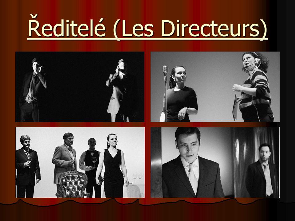 Ředitelé (Les Directeurs)