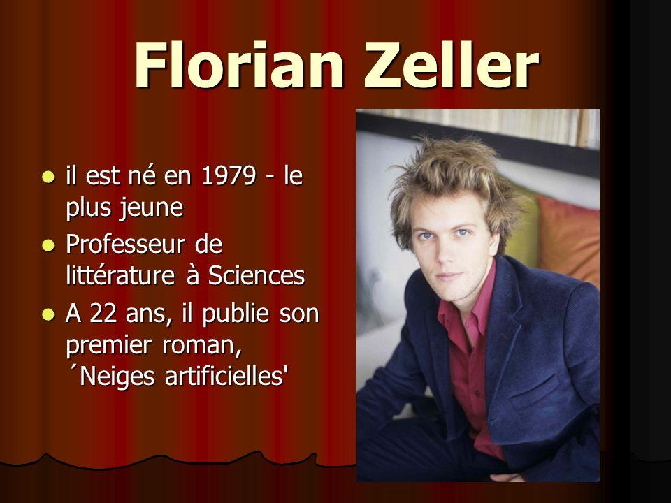 Florian Zeller il est né en 1979 - le plus jeune