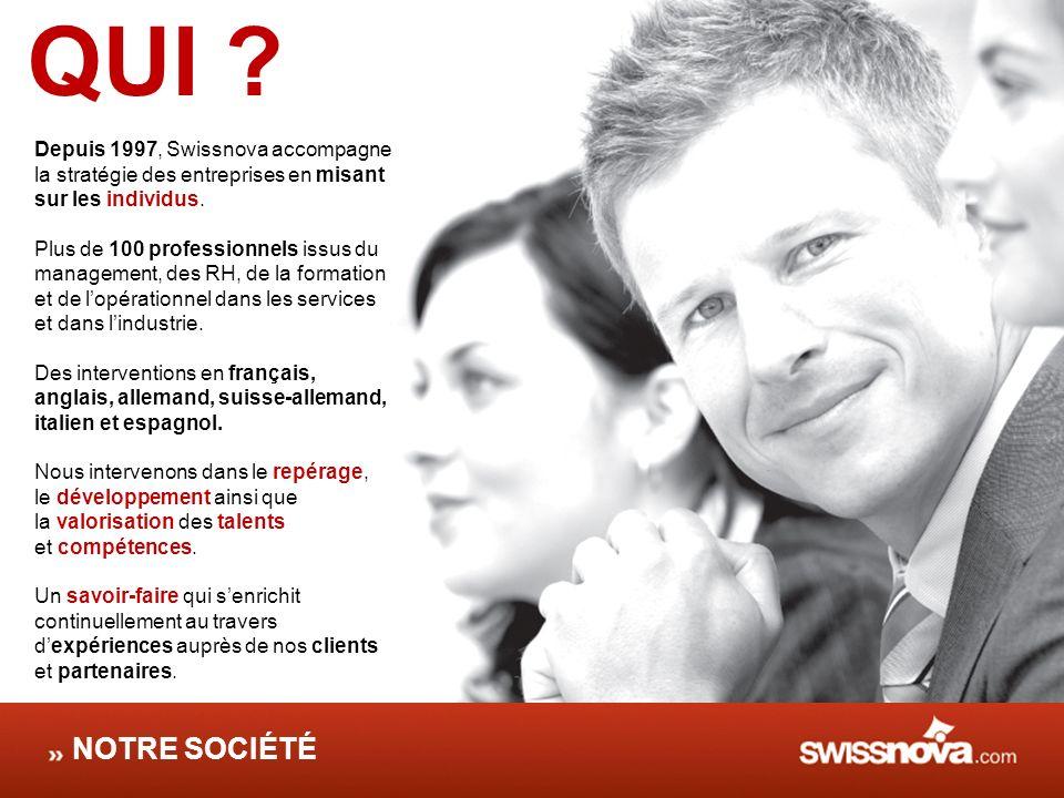 QUI NOTRE SOCIÉTÉ Depuis 1997, Swissnova accompagne