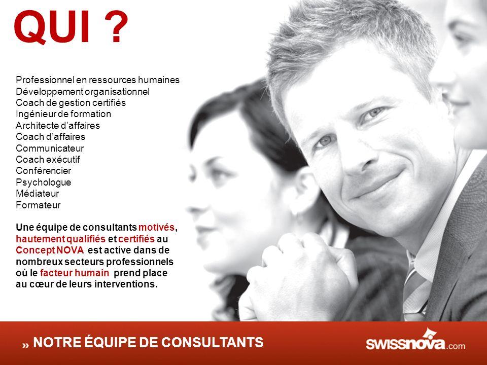 QUI NOTRE ÉQUIPE DE CONSULTANTS Professionnel en ressources humaines