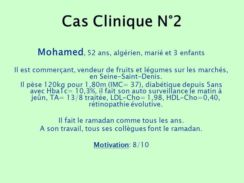 Cas Clinique N°2 Mohamed, 52 ans, algérien, marié et 3 enfants