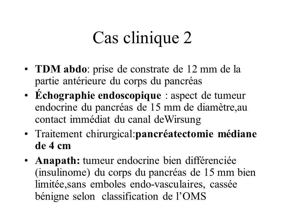 Cas clinique 2 TDM abdo: prise de constrate de 12 mm de la partie antérieure du corps du pancréas.