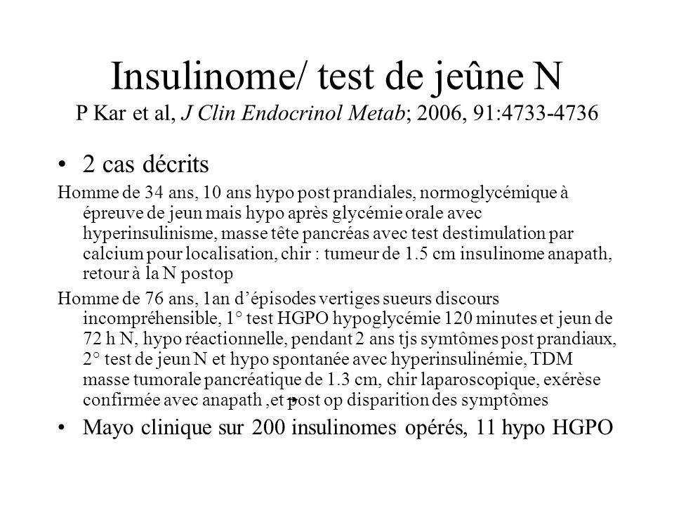 Insulinome/ test de jeûne N P Kar et al, J Clin Endocrinol Metab; 2006, 91:4733-4736