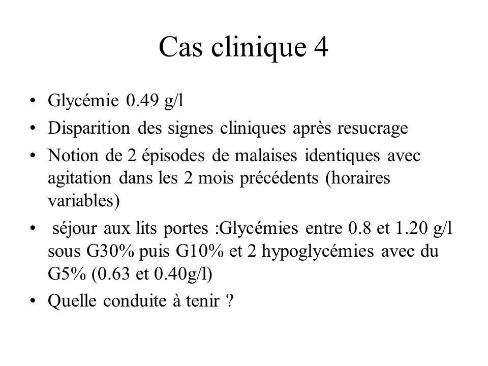 Cas clinique 4 Glycémie 0.49 g/l