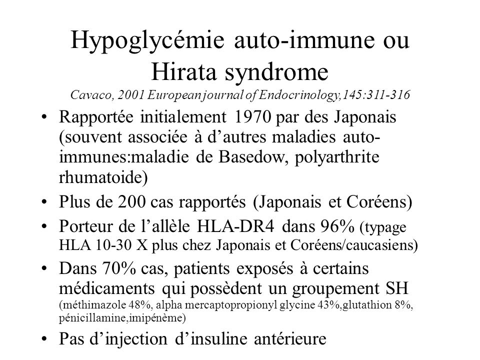 Hypoglycémie auto-immune ou Hirata syndrome Cavaco, 2001 European journal of Endocrinology,145:311-316